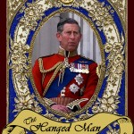The Hanged Man is suspended, prevented from moving forward, much like the man who will possibly never be King, even though he is next in line for the throne. As Prince Charles nears his 70th birthday with his mother still on the throne at almost 90, he has to wonder if he will ever wear the crown.